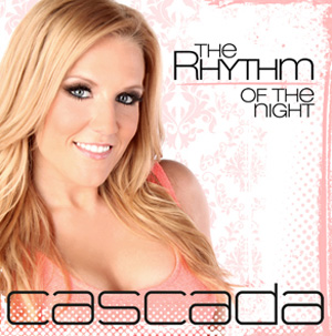 Der Cascada-Hit des Sommers 2012 – The Rhythm Of The Night