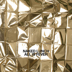 Ganz heiß! NAKED LUNCH  – All is Fever