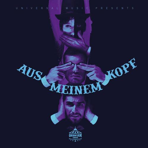 """Ohrwurm Circus veröffentlicht Video zu """"Aus meinem Kopf"""""""