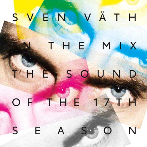 Kommt sehr gut! Sven Väth – The Sound of the 17th Season