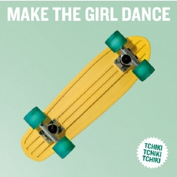 MAKE THE GIRL DANCE mit neuer Single