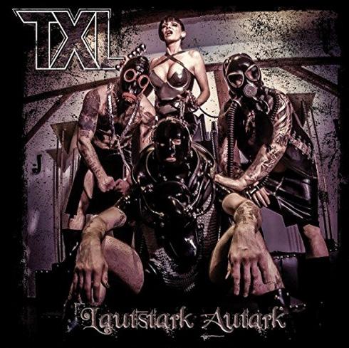 """TXL werfen ihr neues Album """"Lautstark Autark"""" auf den Markt"""